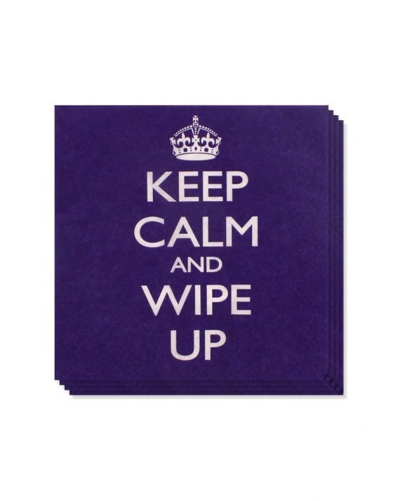 Keep calm and wipe up servetit
